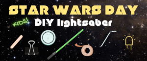 Star Wars Day DIY Lightsaber