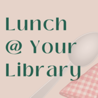 Lunch at your library